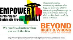 Your view is your donation to the people of Mali: http://www.filmraise.com/beyond-right-and-wrong/empower-mali/