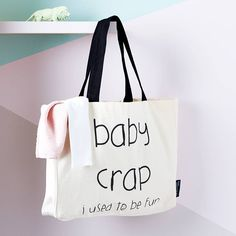 'Baby Crap… I Used To Be Fun' Tote Bag. Each bag has been lovingly hand screen printed and designed in London and it makes a fun gift, or of course, a treat for yourself!