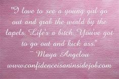 I love Maya Angelou!