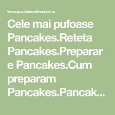 Cele mai pufoase Pancakes.Reteta Pancakes.Preparare Pancakes.Cum preparam Pancakes.Pancakes, desert rapid,usor de pregatit.Clatite americane.Pancakes pufos.