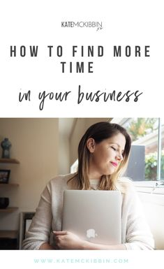 How to Find More Time in Your Business // Kate McKibbin -- Online Business Creative Business, Business Tips, Online Business, Business Coaching, Life Coaching, Time Management Tips, Online Entrepreneur, Make Money Blogging, Social Media Tips