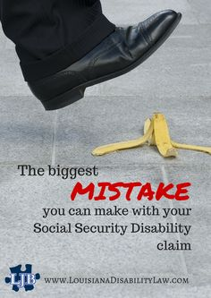 The Biggest Mistake You Can Make with Your Social Security Disability Claim and How to Avoid It