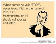 When someone yells 'stop'… I love this too much! My class already does Hammertime and Collaborate and listen and we WILL be learning in the name of love!!!