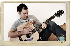 Daddy, newborn  guitar. I LOVE this! This would make a great picture of Adam at the piano w/ the baby lying on the piano.