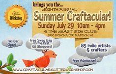Madison, WI - Summer Craftactular! Sunday July 29 (10-4) - Applications are only open for one more week. This looks like a lot of fun.