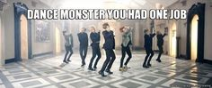 dance monster had one job   (jk he did well though so sesssy)