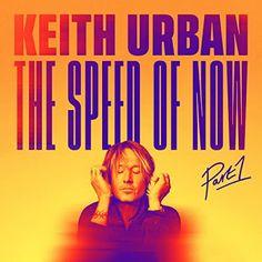 The Speed Of Now Vol 1 Keith Urban Album