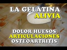 Elimina totalmente el dolor en los huesos, tendones, articulaciones y los restaura CON LA GELATINA - YouTube