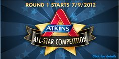 The Atkins All-Star Competition starts in 10 days! Are you ready?