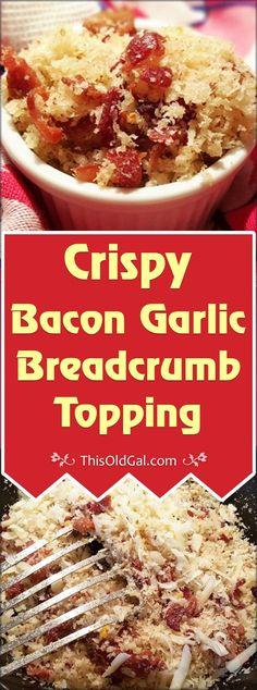 Crispy Bacon Garlic Breadcrumb Topping