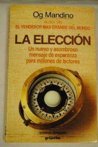 """""""La Elección"""" de Og Mandino"""