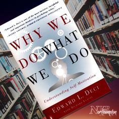 Why We Do What We Do: Understanding Self Motivation - Edward Deci Recommended Reading, Self Motivation