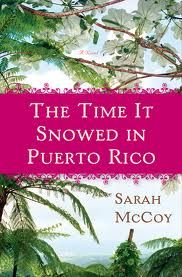 Book review of The Time It Snowed in Puerto Rico by Sarah McCoy