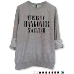 This Is My Hangover Sweater Sweatshirt Jumper Unisex Black White Grey... ($25) ❤ liked on Polyvore featuring tops, hoodies, sweatshirts, black, sweaters, women's clothing, white and black top, black white top, white and black sweatshirt and grey top