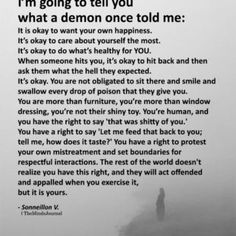 I'm going to tell you what a demon once told me That's not a demon, that's self respect! Just don't overuse this tactic for small things. True Quotes, Words Quotes, Motivational Quotes, Sayings, Im Me Quotes, Being Done Quotes, Cynical Quotes, Punk Quotes, Inspirational Quotes Pictures