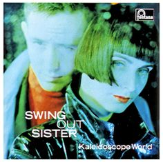 'Kaleidoscope World' - Swing Out Sister