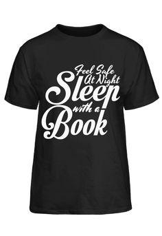 Feel Safe At Night Sleep With A Book T-Shirt Book Reader, Sleep, Feelings, Night, Books, Mens Tops, T Shirt, Livros, Tee