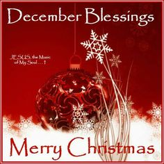 DECEMBER BLESSINGS ❤ MERRY CHRISTMAS!