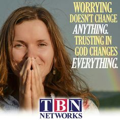 #Quote #TBNNetworks #Worrying #Change #Anything #Trusting #God #Changes #Everything #BeBlessed