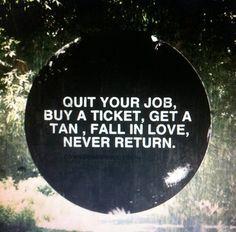 quit your ..