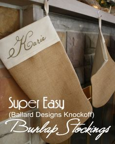 Super Easy Burlap Stockings - DIY Ballard Designs knockoff