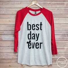 Best Day Ever Disney Raglan Shirt/Disney Shirt/Best Day Ever Unisex Raglan/Disney Family Shirt