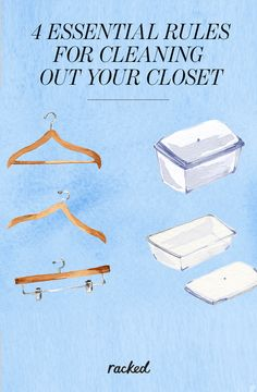 How to Clean Out Your Closet, and The Rules to Follow: (http://www.racked.com/2016/1/8/10719274/closet-cleanout)