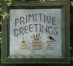 Primitive Greetings is the title of this primitive cross stitch pattern from Poppy Kreations.