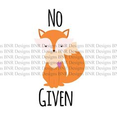 SVG Cuttable No Fox Given Design  You will get a ZIP file with 7 formats - AI, SVG, JPG, DXF, PNG, EPS. PSD  For use in Silhouette Cameo, Cricut and others.  The ZIP archive will be available to download once your payment is confirmed. ---------------------------------------------------------------------------------------------------------   This listing is for a digital download, no physical product will be sent to you.  You can use this file to cut a variety of materials like paper…