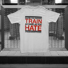 SHREDZ® Supplements - Maybe You Should Train As Hard As You Hate Tee (White)