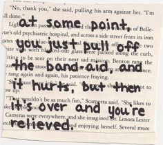 you just pull off the band-aid, and it hurts, but then its over and youre relieved.