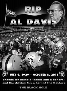 RIP Al Davis Born July 4, 1929 - Died October 8, 2011