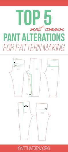 The top 5 most common pant alterations - http://isntthatsew.org/the-5-most-common-pant-alterations/