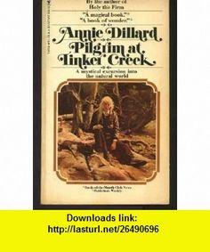 Pilgrim at Tinker Creek Annie Dillard ,   ,  , ASIN: B001AP31LE , tutorials , pdf , ebook , torrent , downloads , rapidshare , filesonic , hotfile , megaupload , fileserve