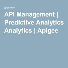 API Management   Predictive Analytics   Apigee