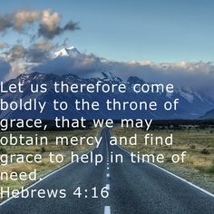 Scriptures, Bible Verses, Matthew West, Throne Of Grace, Hungry Hearts, New King James Version, Names Of God, Gods Promises