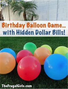 Birthday Balloon Game… with Hidden Dollar Bills! ~ from TheFrugalGirls.com {such a fun party game, and your kids will LOVE the surprise inside!} #games #thefrugalgirls