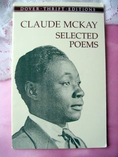 Selected Poems (Dover Thrift Editions) (Paperback) by Claude McKay, Joan R. Sherman (Author) Product Details Paperback: 80 pages Publisher: D Famous Black Poets, I Love Books, Books To Read, 365days, Black Authors, American Poets, Harlem Renaissance, Tell The Truth