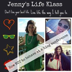 Jenny's Life Klass: How NOT to behave at a blogging conference (funny!)