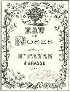 Eau de Roses Honoré Payan à Grasse ~~ Antique Vintage French Apothecary Perfume Label; French ephemera