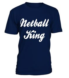 # netball king T shirt best sport team player gift .  HOW TO ORDER:1. Select the style and color you want: 2. Click Reserve it now3. Select size and quantity4. Enter shipping and billing information5. Done! Simple as that!TIPS: Buy 2 or more to save shipping cost!This is printable if you purchase only one piece. so dont worry, you will get yours.Guaranteed safe and secure checkout via:Paypal | VISA | MASTERCARD
