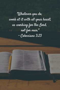 """Finals Week Motivation: """"Whatever you do, work at it with all your heart, as working for the Lord, not for men."""" ~ Colossians 3:23"""