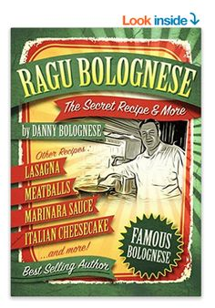NEW COOKBOOK  From BEST SELLING AUTHOR  DANIEL BELLIN Z  aka Danny Bolognese  http://www.amazon.com/Ragu-Bolognese-Cookbook-Americas-Favorite-ebook/dp/B013Z2TB1I