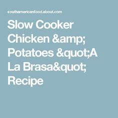 "Slow Cooker Chicken & Potatoes ""A La Brasa"" Recipe"