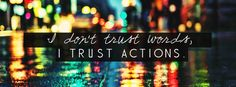 "I Dont Trust Words Facebook Cover Photo | JUSTBESTCOVERS | ""______ ..."