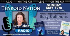 LIVE this Sunday, May 17th at 2 pm CT with the amazing Suzy Cohen talking health and thyroid.   http://thyroidnation.com/thyroid-nation-radio/  AND, if you miss it LIVE, it will be archived on that page as well.   Thyroid, Health, Hypothyroid, Hyperthyroid, Thyroid Nation Radio, Autoimmune