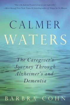 Calmer Waters: The Caregiver's Journey Through Alzheimer's and Dementia (Paperback)
