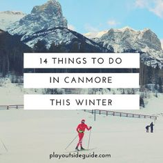 14 Things to Do in Canmore This Winter - playoutsideguide.com