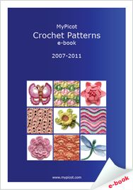 """My Picot Crochet Patterns e-book: The book contains all crochet patterns 2007 - 2011, it is more than 200 patterns, in such parts: simle & textured, multicolour, openwork & lace, collar & edging, motifs,flowers & leaves, bouquets, butterflies, Valentine's Day and Christmas theme, 14 antique engings of """"HOME WORK"""", ROSE PUBLISHING CO. (LTD.),"""