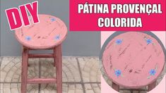 Como fazer PÁTINA PROVENÇAL COLORIDA 2 - A MISSÃO Diy Videos, Stool, Furniture, Home Decor, Youtube, Restore Wood Furniture, Painting Furniture, Furniture Restoration, Refinished Furniture
